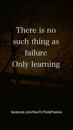 There is no Such Thing as Failure  #quotes #motivation #inspiration #loa
