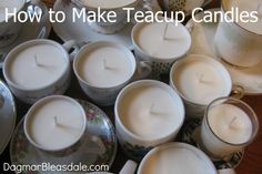how to make teacup candles - this would be perfect for all the ones I run across in garage sales!