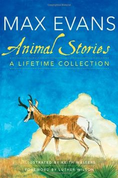 Animal Stories: A Lifetime Collection by Max Evans,http://www.amazon.com/dp/0806143665/ref=cm_sw_r_pi_dp_8LZYsb0DYZP62D4P