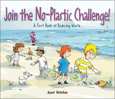 Buy Join the No-Plastic Challenge!: A First Book of Reducing Waste by Scot Ritchie and Read this Book on Kobo's Free Apps. Discover Kobo's Vast Collection of Ebooks and Audiobooks Today - Over 4 Million Titles! Community Series, Character Education Lessons, Free Epub Books, Bookshelves Kids, Book Challenge, Reduce Waste, No Plastic, Cloth Bags, Nonfiction Books