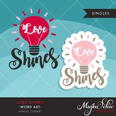 Valentine Clipart. Valentine's Day Word Art. Love Shines Wording. Valentine graphics, Calligraphy wording, holiday clipart. Light Bulb love by MUJKA on Etsy