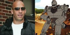 Vin Diesel as The Iron Giant...hmm.. didn't know that.