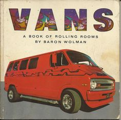 VANS A Book of Rolling Rooms. By Baron Wolman. Custom cover design.