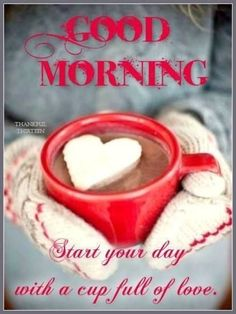 Good Morning Start Each Day With A Cup Of Love good morning good morning quotes good morning love positive good morning quotes good morning quotes for friends good morning love quotes winter good morning quotes good morning blessings quotes Positive Good Morning Quotes, Romantic Good Morning Quotes, Morning Quotes For Friends, Good Morning Quotes For Him, Good Morning Texts, Morning Greetings Quotes, Quotes Positive, Morning Start, Afternoon Quotes