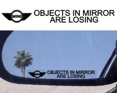 """(2) Mirror Decals """" OBJECTS IN MIRROR ARE LOSING"""" for MINI COOPER CLUBMAN CLASSIC S CONVERTIBLE SUPERCHARGED SPORT COUPE TURBO"""