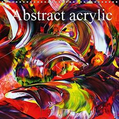 Art Calendar  2017    Order Now: Abstract Acrylic 2017: Through These Works, Experience th... https://www.amazon.co.uk/dp/132517100X/ref=cm_sw_r_pi_dp_x_Cr-3xbBVNXTF9