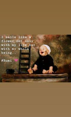 Rumi Rumism Sufi Sufism Rumi Quotes, Smile Quotes, Poetry Quotes, Spiritual Quotes, Inspirational Quotes, Qoutes, Motivational, Rumi Poetry, Deep Talks