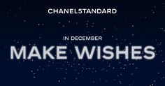 CHANEL5TANDARD: MAKE WISHES Wishful thinking never looked so good. Explore the December edition now.