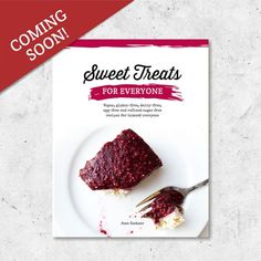 My New Recipe Book 'Sweet Treats for Everyone' with Vegan Gluten-free Refined Sugar Free Recipes that also Include Nut-Free and Low-Fat Options