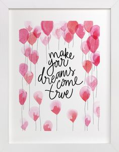 """""""Make your dreams come true"""" – Grownup Open Edition Non-custom Art Print by Claudia Orengo. """"Make your dreams come true"""" – Grownup Open Edition Non-custom Art Print by Claudia Orengo in beautiful frame options and a variety of sizes. Watercolor Calligraphy Quotes, Calligraphy Doodles, Watercolor Quote, Bullet Journal Art, Bullet Journal Ideas Pages, Canvas Painting Quotes, Paintings With Quotes, Painting Frames, Hand Lettering Quotes"""