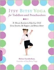 Itsy Bitsy Yoga for Toddlers and Preschoolers: Routines to Help Your Child Grow Smarter, Be Happier, and Behave Better: Helen Garabedian: Toddlers And Preschoolers, Toddler Yoga, Baby Yoga, Toddler Dance, Motor Activities, Physical Activities, Relaxation Activities, Movement Activities, Toddler Preschool