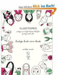 lustige Leute von heute: Illustrieren witzig & fantasievoll für groß und klein: Amazon.de: Sachiko Umoto: Bücher