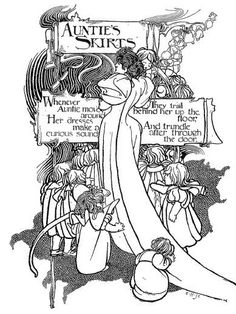 "Auntie's skirts    ""A Child's Garden of Verses"" by Robert Louis Stevenson, illustrated by Charles Robinson. Charles Scribner's Sons, 1895."
