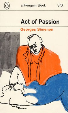 Georges Simenon Cover Drawing by Romek Marber This translation first published by Rouledge & Kegan Paul 1953 Published in Penguin Books 1965 Book Cover Art, Book Cover Design, Book Design, Book Covers, Penguin Publishing, Vintage Penguin, Penguin Books, Branding, Vintage Books