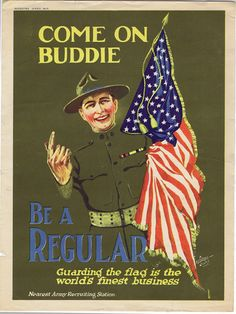 American poster: Come on Buddie. Be a Regular Ww1 Posters, Ww2 Propaganda Posters, Vintage Advertisements, Vintage Ads, Vintage Posters, Ww1 History, Patriotic Images, World War One, Military Art
