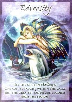 """Extra Card/Message for the weekend of Saturday, March 5 & Sunday, March 6, 2016, from the Magical Times Empowerment deck by Jody Bergsma. """"ADVERSITY- """"See the gifts in challenge. One can be taught within the calm. But the greatest lessons are learned from the storms."""""""