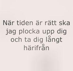 Håkan Hellström. Rockenroll, blåa ögon. När tiden är rätt ska jag plocka upp dig och ta dig långt härifrån.
