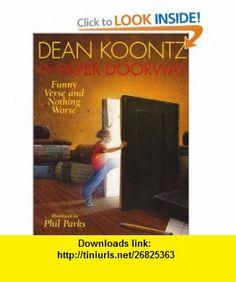 The Paper Doorway  Funny Verse and Nothing Worse Dean Koontz , ISBN-10: 0060294884  ,  , ASIN: B0006IWYPA , tutorials , pdf , ebook , torrent , downloads , rapidshare , filesonic , hotfile , megaupload , fileserve