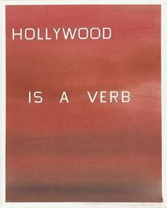 Hollywood is a Verb by Edward Ruscha, 1983; dry pigment on paper. Museum of Modern Art