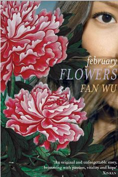 "Read ""February Flowers"" by Fan Wu available from Rakuten Kobo. Set in modern China, February Flowers tells the stories of two young women's journeys to self-discovery and reconciliati. The House On Mango Street, Popular Tv Series, Self Discovery, Fiction Books, Great Books, Pretty Flowers, Bestselling Author, Book Review, Wonderful Time"