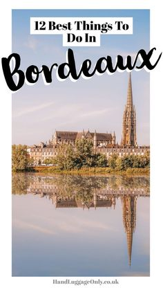 12 Of The Best Things to do in Bordeaux, France Romantic Vacations, Romantic Travel, France Photography, Travel Photography, Photography Blogs, Iphone Photography, Urban Photography, White Photography, Bordeux France