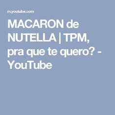 MACARON de NUTELLA | TPM, pra que te quero? - YouTube