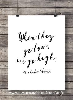 Michelle Obama quote Printable art When they go low we go HIGH Hand lettered Motivational Inspirational Obama Printable minimalist Lettering Styles, Brush Lettering, Funny Inspirational Quotes, Funny Quotes, Motivational, Printable Quotes, Printable Wall Art, As You Like, Just For You