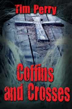 Buy Coffins and Crosses by Tim Perry and Read this Book on Kobo's Free Apps. Discover Kobo's Vast Collection of Ebooks and Audiobooks Today - Over 4 Million Titles! J Adams, Uncle Jack, David D, Fear Of The Dark, It Takes Two, Ebook Cover, Ghost Stories, Bob Dylan, Coffin