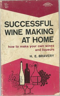 Successful Wine Making At Home how to make your own wines and liqueurs SC  $8.19  OBO DISCOUNT