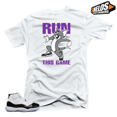 645d6d93e15d54 Shirt to Match Jordan 11 Concord-Run this Game White Tee  SNELOS   PersonalizedTee