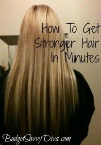 How to Get Stronger Hair in Minutes | Budget Savvy Diva