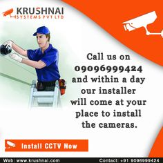 Call us on 09096999424 and within a day our installer will come at your place to install the cameras. #krushnaisystems #krushnai #cctv #services