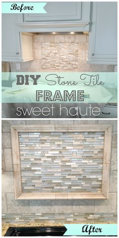 Stone Tile DIY Backsplash Frame: Tutorial SWEET HAUTE add glass tile, travertine to the kitchen. Pin now...read later!
