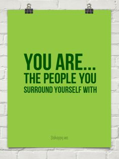 You are... the people you surround yourself with #87 - Behappy.me