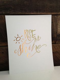 Rise  Shine Calligraphy Print  8x10 || hardinkcalligraphy on Etsy, $16.00