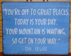 I love this quote for a nursery or toddler room.