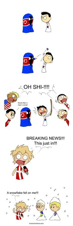 WORLD IN TROUBLE - Things are tensing up between North and South Korea. USA have joined in. Nukes are involved.And in Denmark the news are mostly about the snow. Because you know, it's weird when it snows in a Nordic country.World in Trouble - Funny Art, The Funny, Funny Memes, Hilarious, Satw Comic, 4 Panel Life, Vs The World, History Memes, Funny Comics
