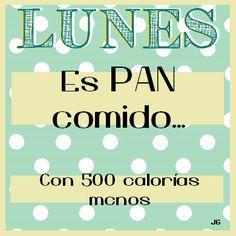 #Lunes es pan comido... Con 500 calorías menos... #Citas #Frases @Candidman