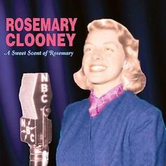 Rosemary Clooney - A Sweet Scent Of Rosemary