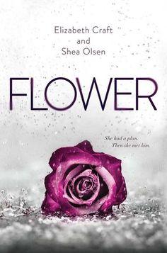 Flower by Shea Olsen (Goodreads Author), Elizabeth Craft