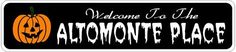 ALTOMONTE PLACE Lastname Halloween Sign - Welcome to Scary Decor, Autumn, Aluminum - Welcome to Scary Decor, Autumn, Aluminum - 4 x 18 Inches by The Lizton Sign Shop. $12.99. Aluminum Brand New Sign. 4 x 18 Inches. Great Gift Idea. Rounded Corners. Predrillied for Hanging. ALTOMONTE PLACE Lastname Halloween Sign - Welcome to Scary Decor, Autumn, Aluminum - Welcome to Scary Decor, Autumn, Aluminum 4 x 18 Inches - Aluminum personalized brand new sign for your Autumn and Hallowee...