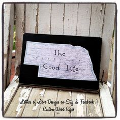 Wood Sign, Nebraska, The Good Life, Black and Light Blue, Huskers, Cornhuskers, State, Wall Hanging Decor, also perfect for gift / present, man cave, wedding, Christmas, or birthdays.  Custom signs offered also.