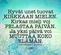 """◇ """"A good sleep gives a bright mind. A bright mind can save the day. And one day can change the whole life."""" - translated from Finnish to English by Rozy ◇ Finnish Words, Motivational Quotes, Inspirational Quotes, Lessons Learned In Life, Mind Power, Good Sleep, Good Thoughts, Mindfulness, Positivity"""