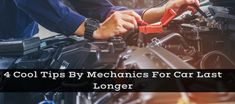 4 Cool Tips By Mechanics In East Grinstead To Make Your Car Last Longer