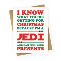 I Know What Youre Getting For Christmas Because I Am A Jedi Greetingcard