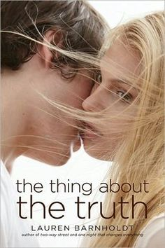 The Thing About the Truth by:Lauren Barnholdt