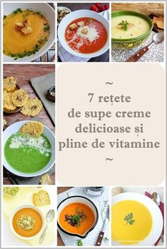 7 reţete de supe cremă delicioase şi pline de vitamine. Retete usoare, rapide si pline de savoare pentru intreaga familie. Baby Food Recipes, Diet Recipes, Cooking Recipes, Healthy Recipes, Smoothie Fruit, Romanian Food, Health Eating, Diet And Nutrition, Raw Vegan