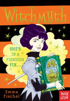 SEPTEMBER Witchmyth, by Emma Fischel, illustrated by Chris Riddell