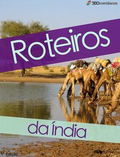 Saiba como montar seu roteiro de viagem na Índia. Veja dicas do que visitar e onde ir durante uma viagem de turismo pelo país.