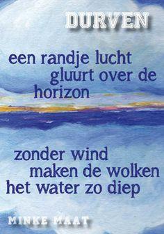 'durven'  #poeziekaarten #woord #beeld - www.minkemaat.nl